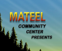 Mateel Community Center Presents